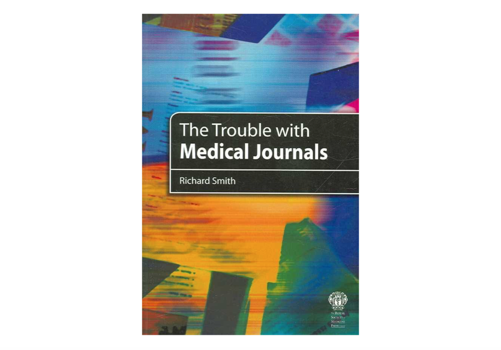 Smith - Trouble With Medical Journals