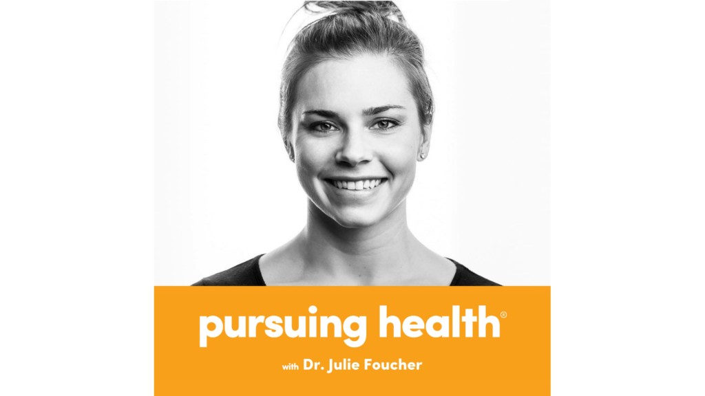 foucher pursuing health podcast
